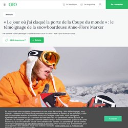 « Le jour où j'ai claqué la porte de la Coupe du monde » : le témoignage de la snowboardeuse Anne-Flore Marxer