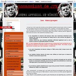 Les témoignages - Assassinat de John F. Kennedy : entre officiel et vérité