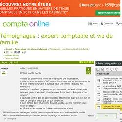 Témoignages : expert-comptable et vie de famille