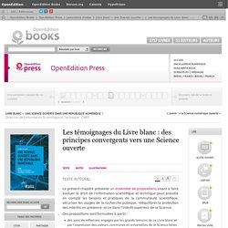 Livre blanc — Une Science ouverte dans une République numérique - Les témoignages du Livre blanc: des principes convergents vers une Science ouverte
