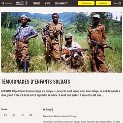 Témoignages d'enfants soldats