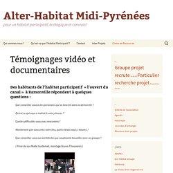 Témoignages vidéo et documentaires - Alter-Habitat Midi-Pyrénées