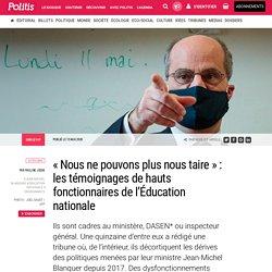 « Nous ne pouvons plus nous taire » : les témoignages de hauts fonctionnaires de l'Éducation nationale par Pauline Josse
