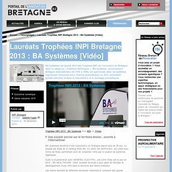 Lauréats Trophées INPI Bretagne 2013 : BA Systèmes [Vidéo] / Témoignages