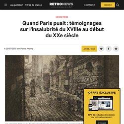 Quand Paris puait : témoignages sur l'insalubrité du XVIIIe au début du XXe siècle