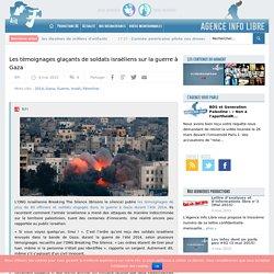 Les témoignages glaçants de soldats israéliens sur la guerre à Gaza