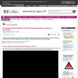 [Témoignages] Des professeurs innovants partagent leurs usages du numérique - Ministère de l'Éducation nationale, de l'Enseignement supérieur et de la Recherche