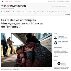 Les maladies chroniques, témoignages dessouffrances del'enfance? / The conversation, mars 2021