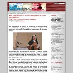 Mère Agnès-Mariam de la Croix témoigne de ce qui se passe en Syrie Syrie : Entre conflits armés et dialogue