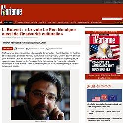 L. Bouvet : « Le vote Le Pen témoigne aussi de l'insécurité culturelle »
