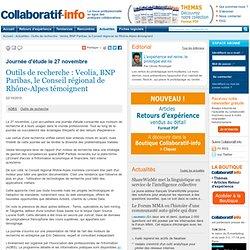 Outils de recherche : Veolia, BNP Paribas, le Conseil régional de Rhône-Alpes témoignent
