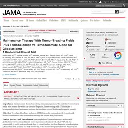 Maintenance Therapy With Tumor-Treating Fields Plus Temozolomide vs Temozolomide Alone for Glioblastoma:  A Randomized Clinical Trial