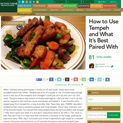 How to Use Tempeh and What It's Best Paired With