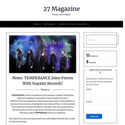 News: TEMPERANCE Joins Forces With Napalm Records! – 27 Magazine