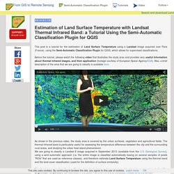 From GIS to Remote Sensing: Estimation of Land Surface Temperature with Landsat Thermal Infrared Band: a Tutorial Using the Semi-Automatic Classification Plugin for QGIS