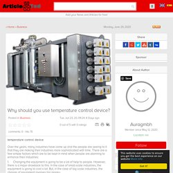 Why should you use temperature control device? Article