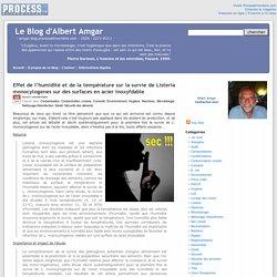BLOG D ALBERT AMGAR 09/03/17 Effet de l'humidité et de la température sur la survie de Listeria monocytogenes sur des surfaces en acier inoxydable