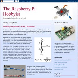 The Raspberry Pi Hobbyist: Reading Temperature With Thermistors