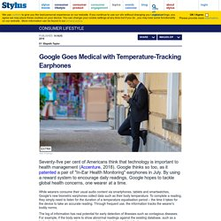 Google Goes Medical with Temperature-Tracking Earphones