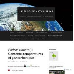 Parlons climat : (I) Contexte, températures et gaz carbonique