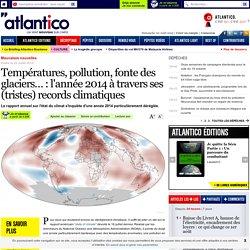 Températures, pollution, fonte des glaciers… : l'année 2014 à travers ses (tristes) records climatiques
