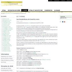 Les températures de travail du verre - Infovitrail.com
