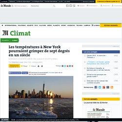 Les températures à New York pourraient grimper de sept degrés en un siècle