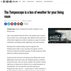 Tempescope Indiegogo: a box of weather for your living room