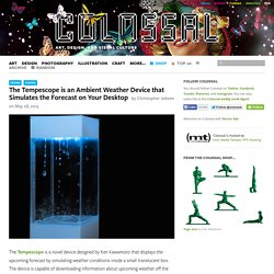 The Tempescope is an Ambient Weather Device that Simulates the Forecast on Your Desktop