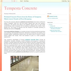 Tempesta Concrete: Polished Concrete Floors from the Home of Tempesta Marks Latest Trends in Floor Designing
