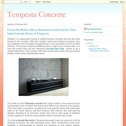 Tempesta Concrete: Create the Perfect Décor Statements with Concrete Tiles India from the Home of Tempesta