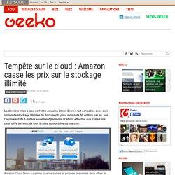 Tempête sur le cloud : Amazon casse les prix sur le stockage illimité