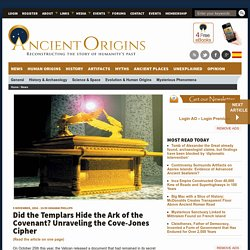 Did the Templars Hide the Ark of the Covenant? Unraveling the Cove-Jones Cipher