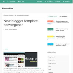 Bloggerz Bible: New blogger template convergence