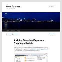 Arduino Template Express - Creating a Sketch