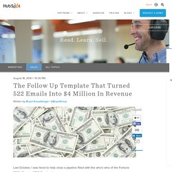 The Follow Up Template That Turned 522 Emails Into $4 Million In Revenue