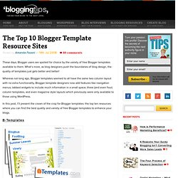 The Top 10 Blogger Template Resource Sites