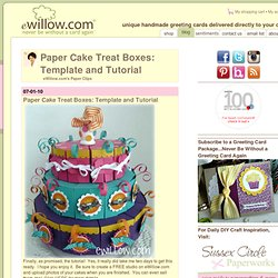 Paper Cake Treat Boxes: Template and Tutorial - eWillow.com's Paper Clips