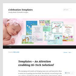 Templates – An Attention Grabbing Hi-Tech Solution!