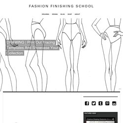 Print Out Tracing Templates And Showcase Your Collection - Fashion Finishing School