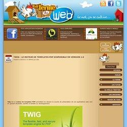 Twig - Le moteur de templates PHP disponible en version 1.0