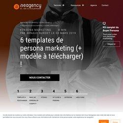 6 templates de persona marketing (+ modèle à télécharger) !