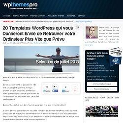 20 Templates WordPress qui vous Donneront Envie de Retrouver votre Ordinateur Plus Vite que Prévu