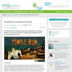 Temple Run som inspirasjon for skriving