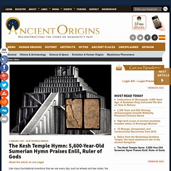 The Kesh Temple Hymn: 5,600-Year-Old Sumerian Hymn Praises Enlil, Ruler of Gods