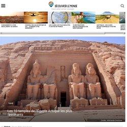 Les 10 temples de l'Égypte Antique les plus fascinants