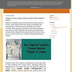 Marble Temples: Where I can buy superior quality carved marble temple in Jaipur?