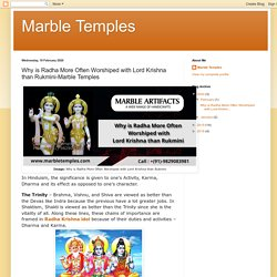 Why is Radha More Often Worshiped with Lord Krishna than Rukmini-Marble Temples