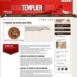 Templiers. Une histoire, notre trésor - Site officiel - Aube Templiers 2012
