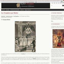 Les Templiers par Matter « Les Templiers « Sociétés Secrètes